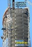 Cómputos y presupuestos para la construcción. 2° Edición (Serie Construcciones, Serie Gerenciamiento, Serie Interiorismo nº 32)
