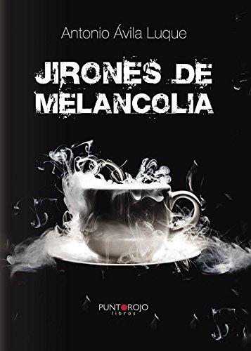 Jirones de melancolía por Antonio Ávila Luque