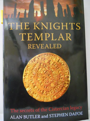 THE KNIGHTS TEMPLAR REVEALED: The Secrets of the Cistercian Legacy