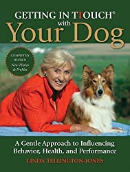 Getting in TTouch with Your Dog: A Gentle Approach to Influencing Behaviour, Health and Performance by Linda Tellington-Jones (2013-07-18)
