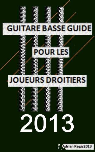 2013 GUITARE BASSE GUIDE POUR LES JOUEURS DROITIERS