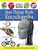 [( How Things Work Encyclopedia By DK Publishing ( Author ) Hardcover Dec - 2009)] Hardcover
