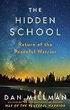 The Hidden School: Return of the Peaceful Warrior