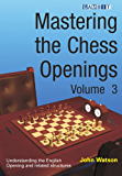 Mastering the Chess Openings Volume 3