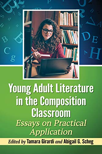 Young Adult Literature in the Composition Classroom: Essays on Practical Application (English Edition)