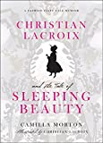 Beauty Fashion Best Deals - Christian Lacroix and the Tale of Sleeping Beauty: A Fashion Fairy Tale Memoir