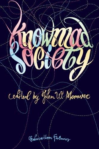 Knowmad Society by John W. Moravec (2013-06-19)