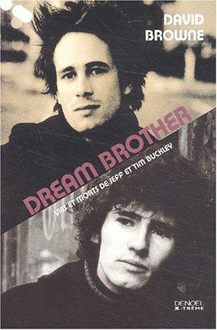 Dream Brother : Vies et morts de Jeff et Time Buckley