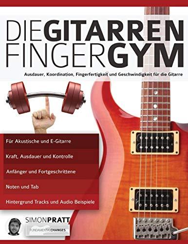 Die Gitarren Finger-Gym: Ausdauer, Koordination, Fingerfertigkeit und Geschwindigkeit für die Gitarre (Technik für Gitarre, Band 3) (Die Metronom-store)