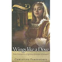 Wings Like a Dove, The Courage of Queen Jeanne d'Albret (Chosen Daughters)