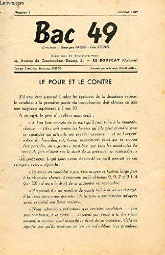 BAC 49 - NUMERO 2 - JANVIER 1949 / LE POUR ET LE CONTRE - COMPOSITION FRANCAISE - SUJETS PROPOSES - COMPOSITION DE MATHEMATIQUES ET DE SCIENCES PHYSIQUES VERSIONS ALLEMANDE - ANGLAISE - ESPAGNOLE .
