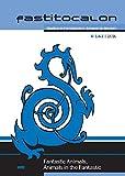 Fastitocalon. Studies in Fantasticism Ancient to Modern (VI, 1 & 2): Fantastic Animals, Animals in the Fantastic