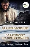 'Der Goldschmied & Das Schwert des Goldschmieds: Zwei Romane in einem Band' von Roland Mueller