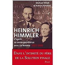Heinrich Himmler d'après sa correspondance avec sa femme 1927-1945