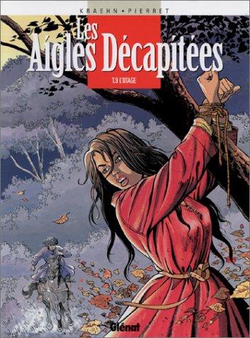 Les Aigles décapitées, tome 9 : L'Otage