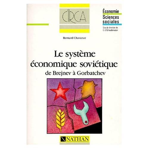 LE SYSTEME ECONOMIQUE SOVIETIQUE. De Brejnev à Gorbatchev