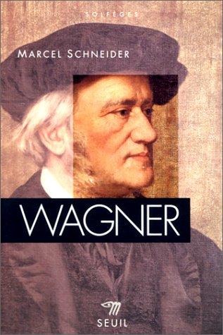 Wagner par Marcel Schneider