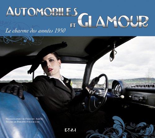 Automobiles et glamour : Le charme des années 1950 par Frédéric Albert
