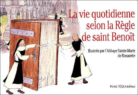 La vie quotidienne selon la règle de saint Benoît