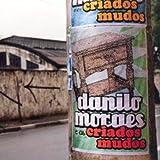 Danilo Moraes & Os Criados Mud
