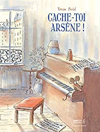 Cache-toi, Arsène ! par Ronan Badel