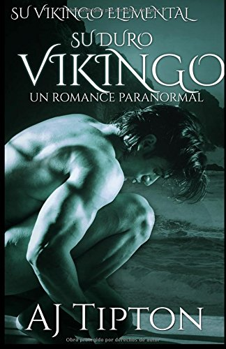 Su Duro Vikingo: Un Romance Paranormal: Volume 4 (Su Vikingo Elemental)