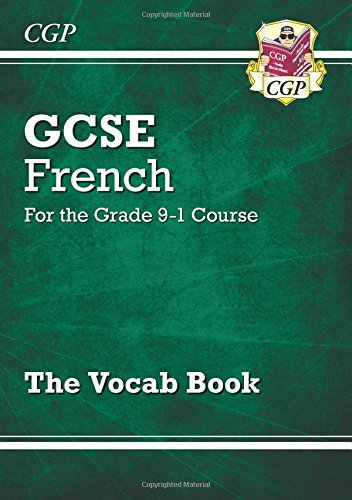 New GCSE French Vocab Book - for the Grade 9-1 Course (CGP GCSE French 9-1 Revision)