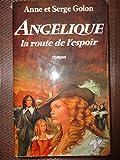 ANGELIQUE - LA ROUTE DE L'ESPOIR- Anne et Serge GOLON - TREVISE 1984 - EO