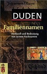 Duden. Familiennamen. Herkunft und Bedeutung von über 20 000 Nachnamen.