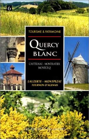 Le Quercy blanc : Moissac-Montauban, Castelnau-Montratier par Claude Goulet
