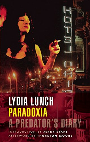 Paradoxia: A Predator's Diary por Lydia Lunch