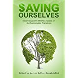 Saving Ourselves: Interviews with World Leaders on the Sustainable Transition (English Edition)