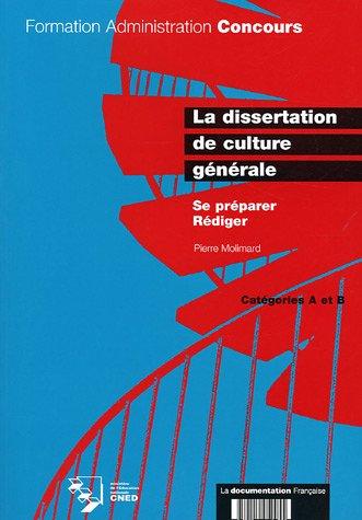 La dissertation de culture générale. Se préparer. Rédiger. Catégorie A et B