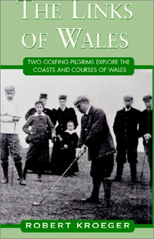 The Links of Wales por Robert Kroeger