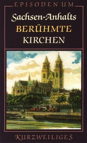 Episoden um Sachsen-Anhalts berühmte Kirchen
