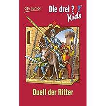 Die drei ??? Kids 43 - Duell der Ritter: Erz??hlt von Ulf Blanck by Ulf Blanck (2016-06-24)