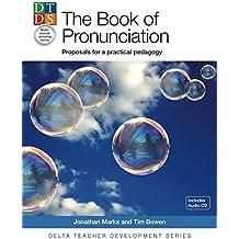 The Book of Pronunciation, Proposals for a practical pedagogy, (inkl. Audio-CD) (Delta Teacher Development Series)