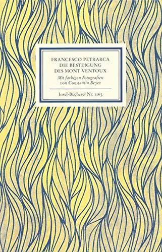 An Francesco Dionigi von Borgo san Sepolcro in Paris. Die Besteigung des Mont Ventoux. Mit farbigen Fotografien von Constantin Beyer (Insel-Bücherei)