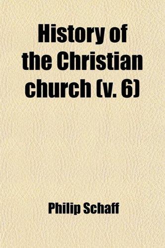 History of the Christian Church (Volume 6)