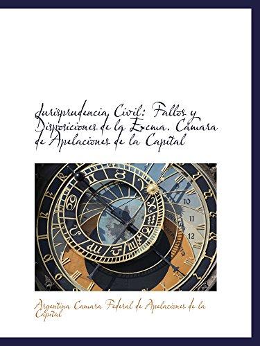 Jurisprudencia Civil: Fallos y Disposiciones de la Excma. Cámara de Apelaciones de la Capital