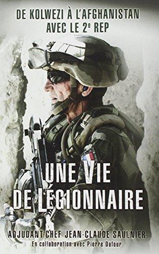 Une vie de légionnaire : De Kolwezi à l'Afghanistan avec le 2e REP