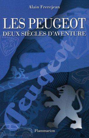 Les Peugeot : Deux siècles d'aventure par Alain Frerejean