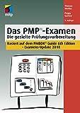 Das PMP Examen: Die gezielte Prüfungsvorbereitung, 9. Auflage (mitp Business)
