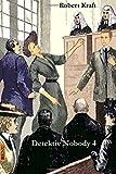Detektiv Nobody IV. Band: Detektiv Nobody's Erlebnisse und Reiseabenteuer IV. Band