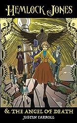 Hemlock Jones & the Angel of Death (Hemlock Jones Chronicles)