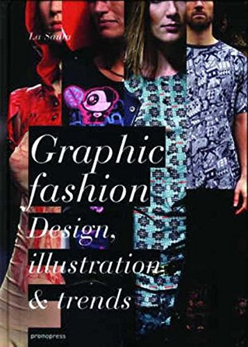 Graphic Fashion: Design, Illustration &a...