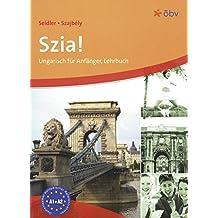 Szia! Neu: Ungarisch für Anfänger. Lehrbuch