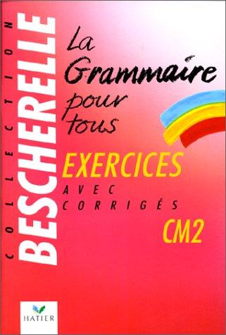 La grammaire pour tous : cahier d'exercices, CM 2