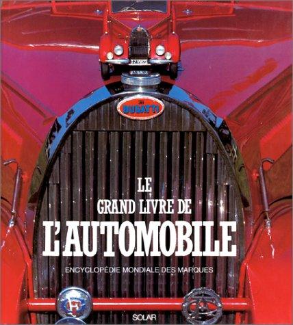 LE GRAND LIVRE DE L' AUTOMOBILE. Encyclopédie mondiale des marques por Marco Ruiz