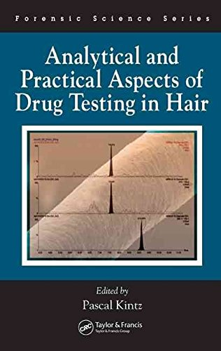 [(Analytical and Practical Aspects of Drug Testing in Hair)] [Edited by Pascal Kintz] published on (September, 2006)
